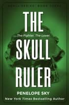 The Skull Ruler - Skull, #3 ebook by Penelope Sky