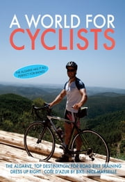 The Algarve, top destination for road bike training dress up right - Cote d'Azur by bike : Nice-Marseille ebook by Don Muschter