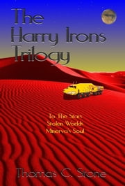 The Harry Irons Trilogy ebook by Thomas Stone