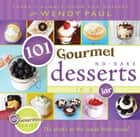 101 Gourmet No-bake Desserts in a Jar ebook by Wendy Paul