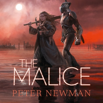 The Malice (The Vagrant Trilogy) audiobook by Peter Newman
