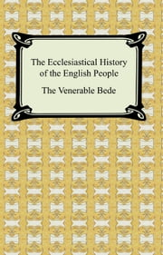 The Ecclesiastical History of the English People ebook by Bede
