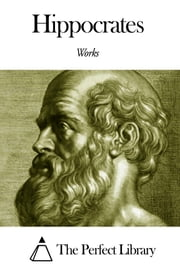 Works of Hippocrates ebook by Hippocrates