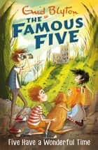 Famous Five: Five Have A Wonderful Time - Book 11 ebook by Enid Blyton