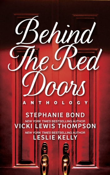 Behind the Red Doors Anthology - Heaven Scent\Diamond Mine\Sheer Delights ebook by Vicki Lewis Thompson,Stephanie Bond,Leslie Kelly
