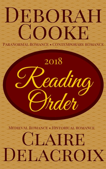 Reading Order for Deborah Cooke's Contemporary Romances and Paranormal Romances, and Claire Delacroix's Medieval Romances - 2018 Edition ebook by Deborah Cooke,Claire Delacroix