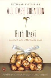 All Over Creation ebook by Ruth Ozeki