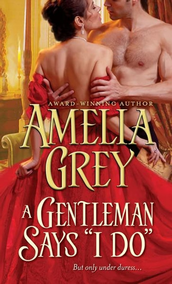 "A Gentleman Says ""I Do"" ebook by Amelia Grey"