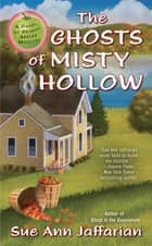 The Ghosts of Misty Hollow ebook by Sue Ann Jaffarian