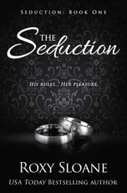 The Seduction ebook by Roxy Sloane