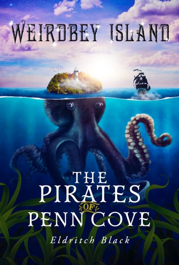 The Pirates of Penn Cove ebook by Eldritch Black