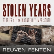 Stolen Years - Stories of the Wrongfully Imprisoned audiobook by Reuven Fenton