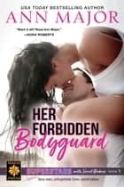 Her Forbidden Bodyguard - Superstars with Secret Babies, #1 ebook by