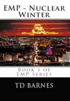 EMP - Nuclear Winter ebook by TD Barnes