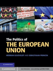 The Politics of the European Union ebook by Herman Lelieveldt,Sebastiaan Princen