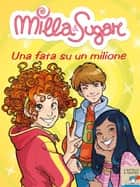 Milla & Sugar. Una fata su un milione ebook by Prunella Bat