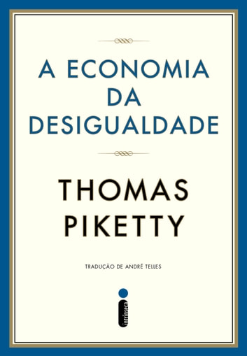A economia da desigualdade ebook by Thomas Piketty