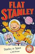 Flat Stanley in Space ebook by Jeff Brown, Jon Mitchell