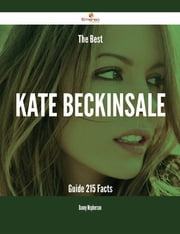 The Best Kate Beckinsale Guide - 215 Facts ebook by Danny Mcpherson