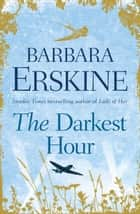 The Darkest Hour ebook by Barbara Erskine