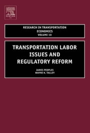 Transportation Labor Issues and Regulatory Reform ebook by Peoples, James H