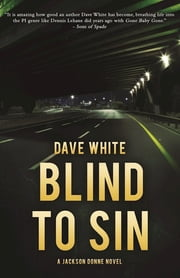 Blind to Sin - A Jackson Donne Novel ebook by Dave White