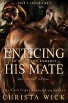 Enticing His Mate - Joshua's Mate ebook by Christa Wick, C.M. Wick