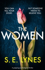 The Women - A gripping psychological thriller ebook by S.E. Lynes