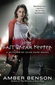 The Last Dream Keeper - Echo Park Coven Novel ebook by Amber Benson