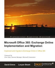 Microsoft Office 365: Exchange Online Implementation and Migration ebook by David Greve , Loryan Strant