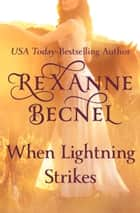 When Lightning Strikes ebook by Rexanne Becnel