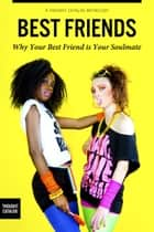 Best Friends: Why Your Best Friend is Your Soulmate ebook by Thought Catalog