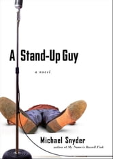 A Stand-Up Guy - A Novel ebook by Michael Snyder