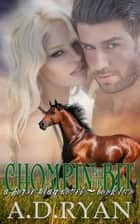 Chompin' at the Bit - Horse Play Series, #2 ebook by A.D. Ryan