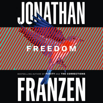 Freedom audiobook by Jonathan Franzen