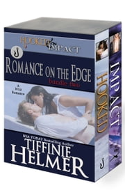 Romance on the Edge - Bundle Two (IMPACT & HOOKED) ebook by Tiffinie Helmer