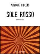 Sole Rosso ebook by Antonio Chiconi