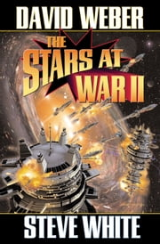 The Stars at War II ebook by David Weber,Steve White