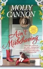 Ain't Misbehaving ebook by Molly Cannon