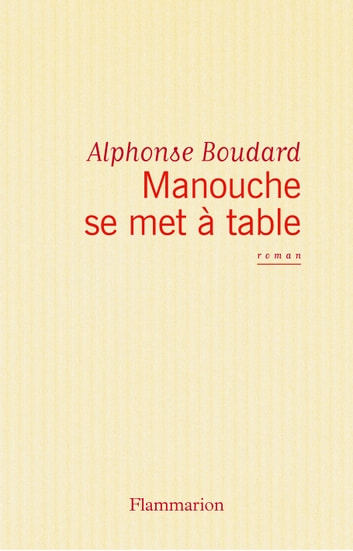 Manouche se met à table ebook by Alphonse Boudard