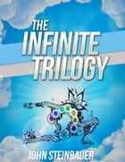 The Infinite Trilogy Book 2 ebook by John Steinbauer