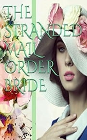 The Stranded Mail Order Bride ebook by Cia Leah