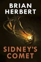 Sidney's Comet ebook by Brian Herbert