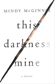 This Darkness Mine ebook by Mindy McGinnis