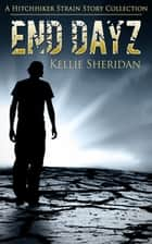 End Dayz - The Hitchhiker Strain ebook by Kellie Sheridan