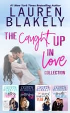 The Caught Up in Love Collection ebook by Lauren Blakely