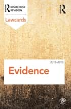 Evidence Lawcards 2012-2013 ebook by Routledge