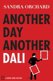Another Day, Another Dali (Serena Jones Mysteries Book #2) ebook by Sandra Orchard