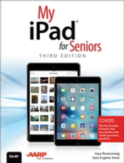 My iPad for Seniors (Covers iOS 9 for iPad Pro, all models of iPad Air and iPad mini, iPad 3rd/4th generation, and iPad 2) ebook by Gary Rosenzweig,Gary Eugene Jones