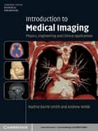 Introduction to Medical Imaging ebook by Nadine Barrie Smith,Andrew Webb
